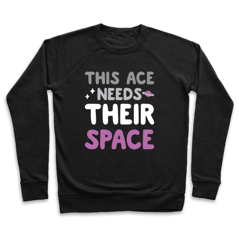 This Ace Needs Their Space Pullover