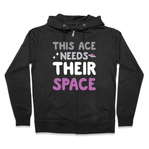 This Ace Needs Their Space Zip Hoodie