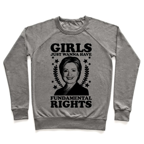 Girls Just Wanna Have Fundamental Rights (HRC) Pullover