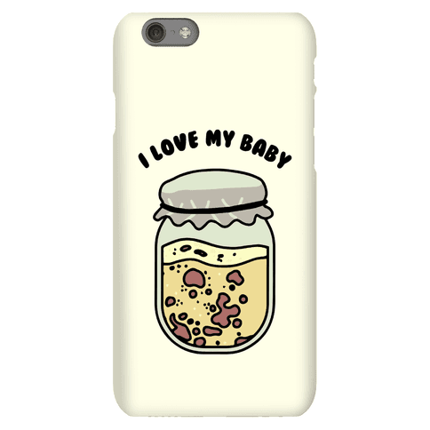 I Love My Baby Yeast Starter Phone Case