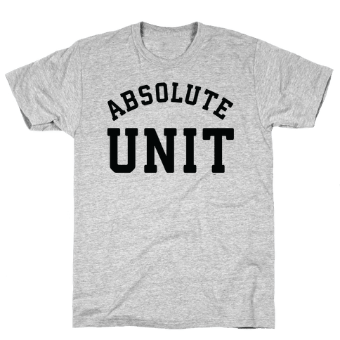 Absolute Unit Mens T-Shirt