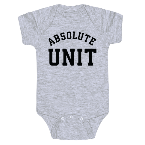 Absolute Unit Baby Onesy
