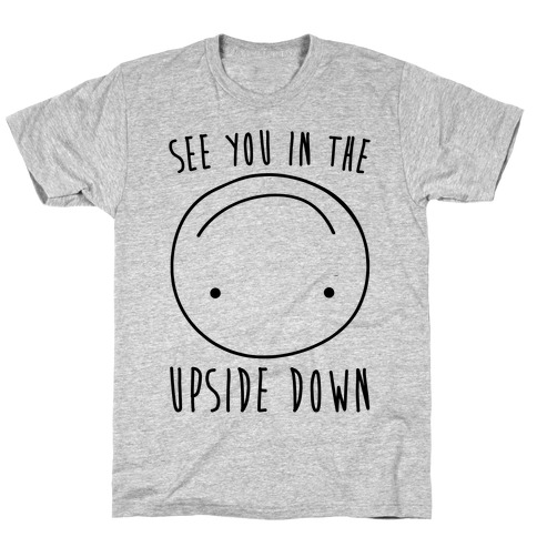 See You In The Upside Down Mens T-Shirt