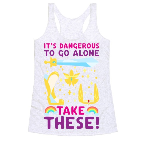 It's Dangerous To Go Alone Take These She-Ra Parody Racerback Tank Top