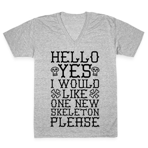Hello Yes I Would Like One New Skeleton Please V-Neck Tee Shirt