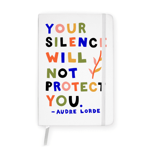 Your Silence Will Not Protect You - Audre Lorde Quote Notebook