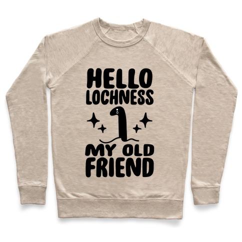 Hello Lochness My Old Friend Pullover