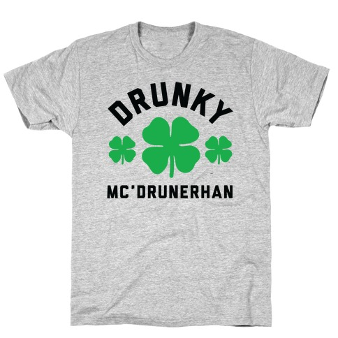 Drunky Mc'Drunkerhan T-Shirt