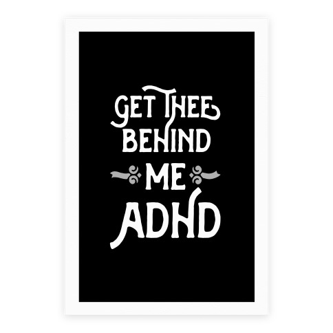 Get Thee Behind Me ADHD Poster