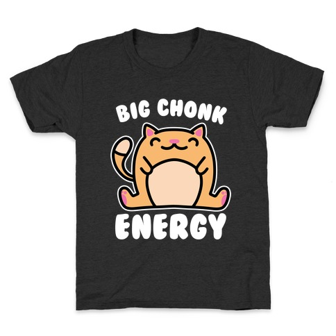Big Chonk Energy Kids T-Shirt