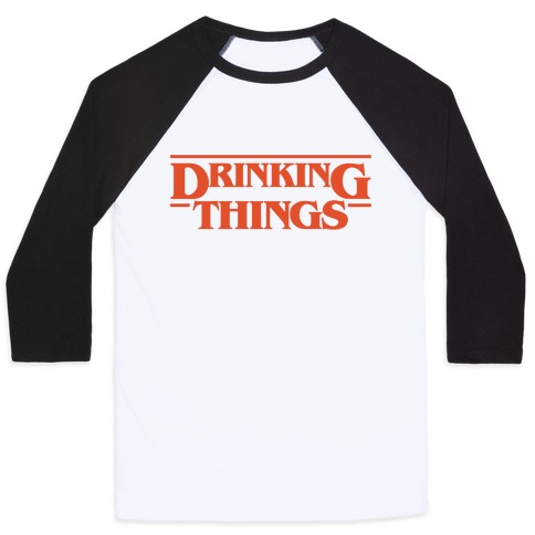 Drinking Things Parody Baseball Tee