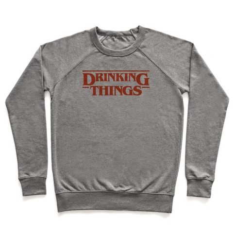 Drinking Things Parody Pullover
