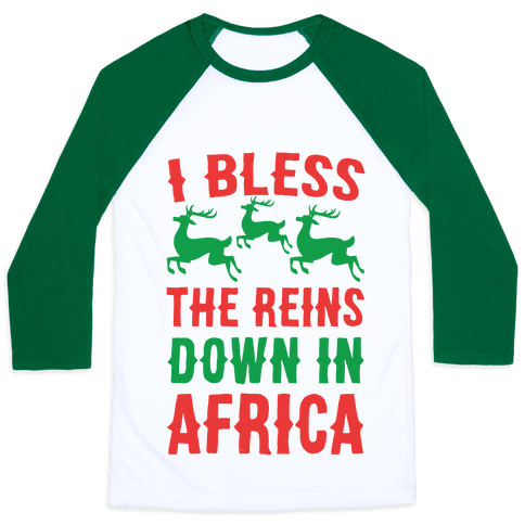 I Bless the Reins Down in Africa  Baseball Tee