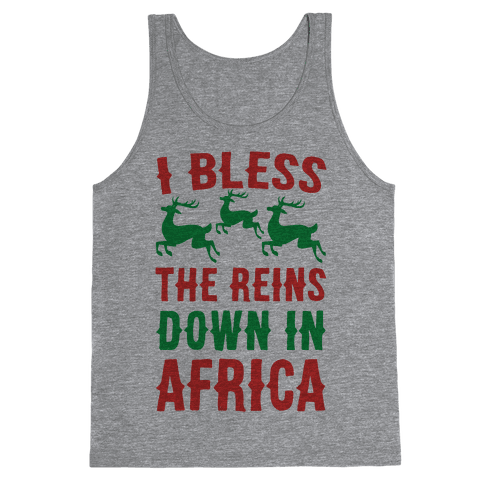 I Bless the Reins Down in Africa Tank Top