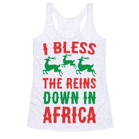 I Bless the Reins Down in Africa Racerback Tank Top