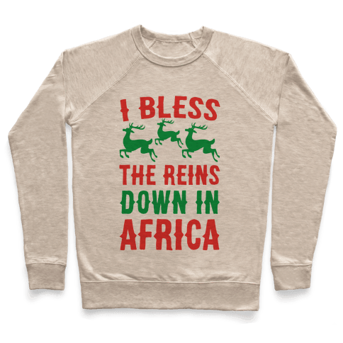I Bless the Reins Down in Africa  Pullover