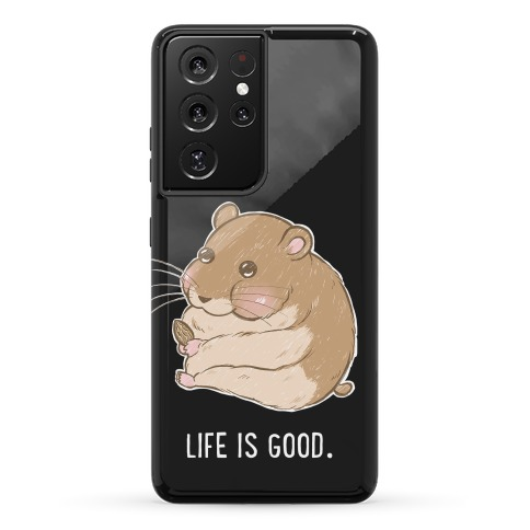 Life Is Good. Phone Case