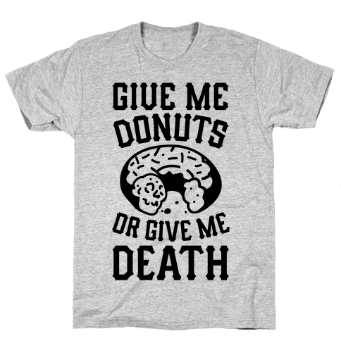 Give Me Donuts Or Give Me Death Mens T-Shirt