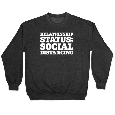 Relationship Status Social Distancing White Print Pullover