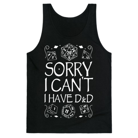 Sorry I Can't, I Have D&D Tank Top
