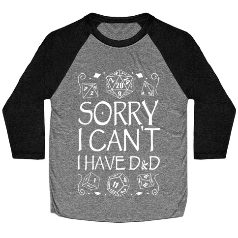Sorry I Can't, I Have D&D Baseball Tee