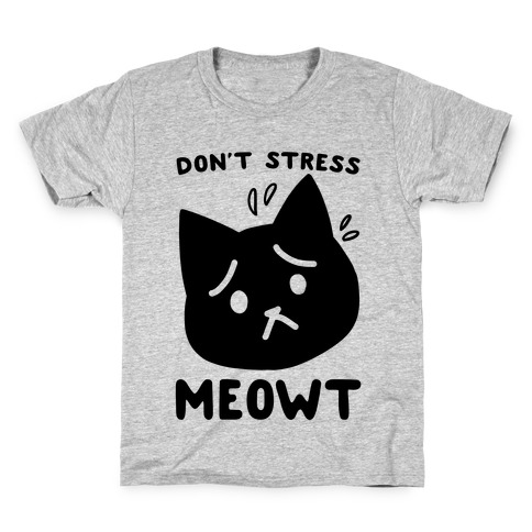 Don't Stress Meowt Kids T-Shirt