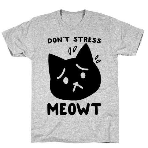 Don't Stress Meowt T-Shirt