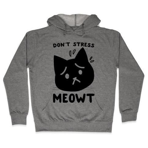 Don't Stress Meowt Hooded Sweatshirt