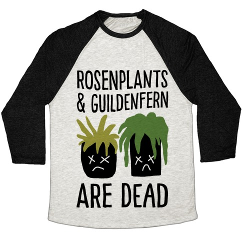 Rosenplants And Guildenfern Are Dead Baseball Tee
