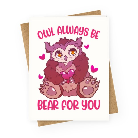 Owl Always Be Bear for You Greeting Card