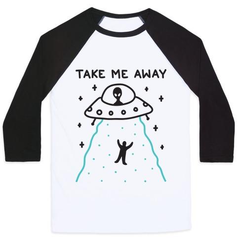 Take Me Away UFO Baseball Tee