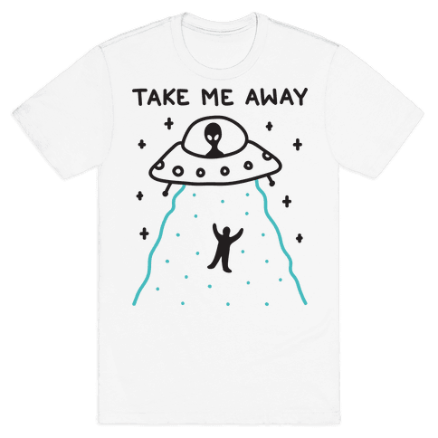 Take Me Away UFO Mens T-Shirt