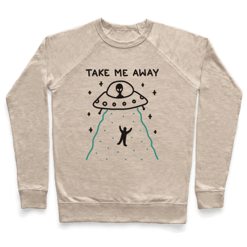 Take Me Away UFO Pullover