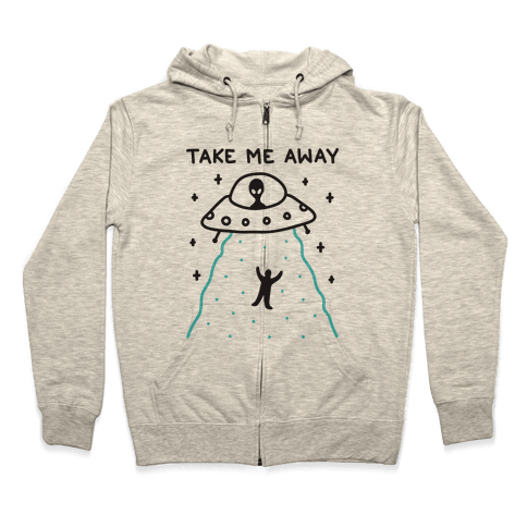 Take Me Away UFO Zip Hoodie