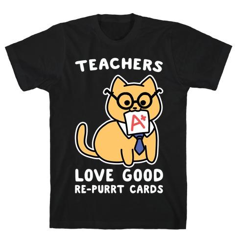 Teachers Love Good Re-purrt Cards T-Shirt