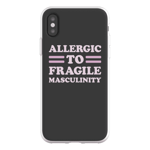 Allergic To Fragile Masculinity Phone Flexi-Case