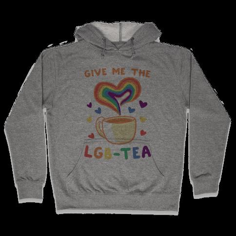 Give Me the LGBTea Hooded Sweatshirt