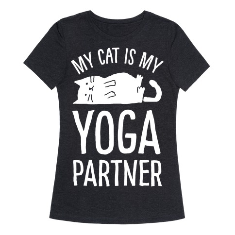 My Cat Is My Yoga Partner Womens T-Shirt