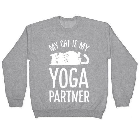 My Cat Is My Yoga Partner Pullover