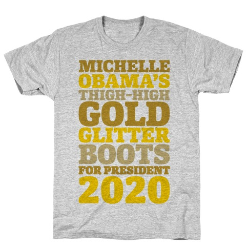 Michelle Obama's Thigh-High Gold Glitter Boots For President 2020 T-Shirt