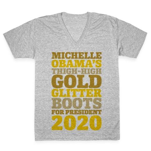 Michelle Obama's Thigh-High Gold Glitter Boots For President 2020 V-Neck Tee Shirt