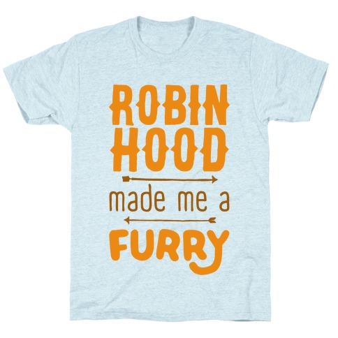 Robin Hood Made Me A Furry T-Shirt