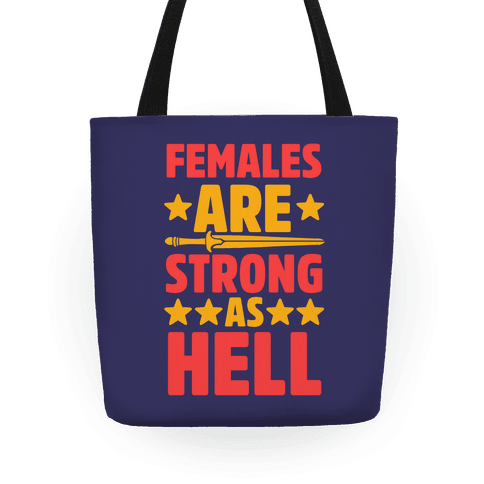 Females Are Strong As Hell Tote