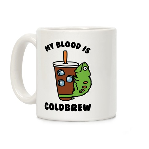 My Blood is Cold Brew Coffee Mug