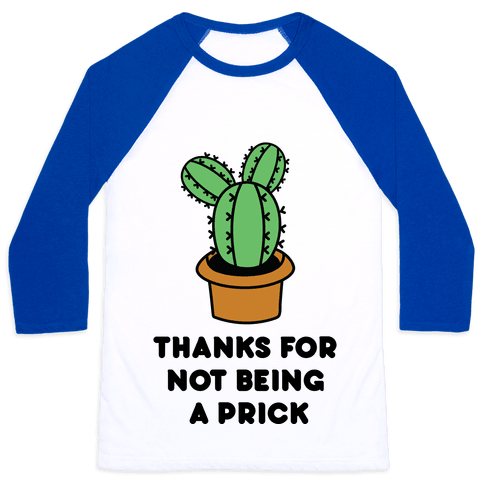 Thanks For Not Being A Prick Baseball Tee
