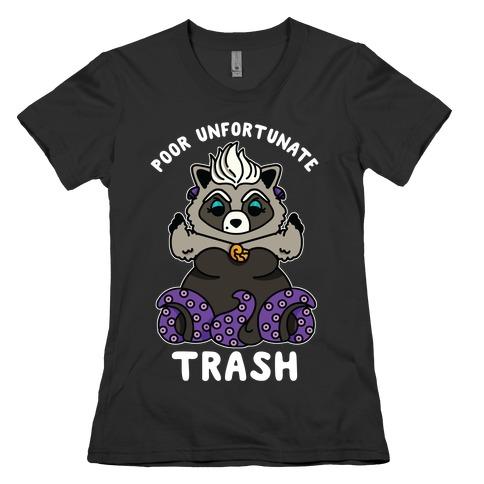Poor Unfortunate Trash Raccoon  Womens T-Shirt