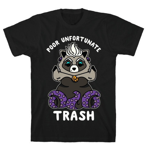 Poor Unfortunate Trash Raccoon Mens/Unisex T-Shirt