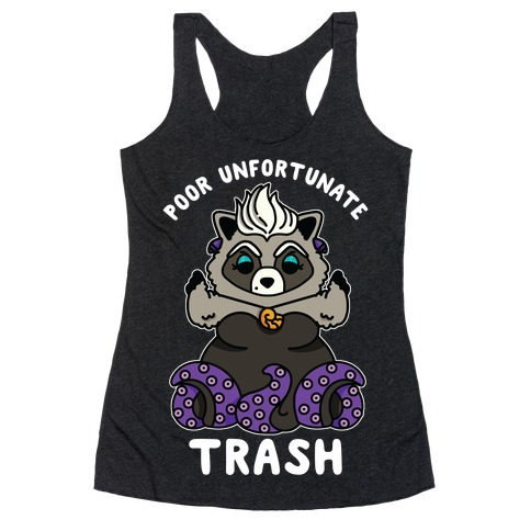 Poor Unfortunate Trash Raccoon Racerback Tank Top