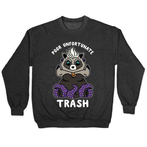 Poor Unfortunate Trash Raccoon Pullover