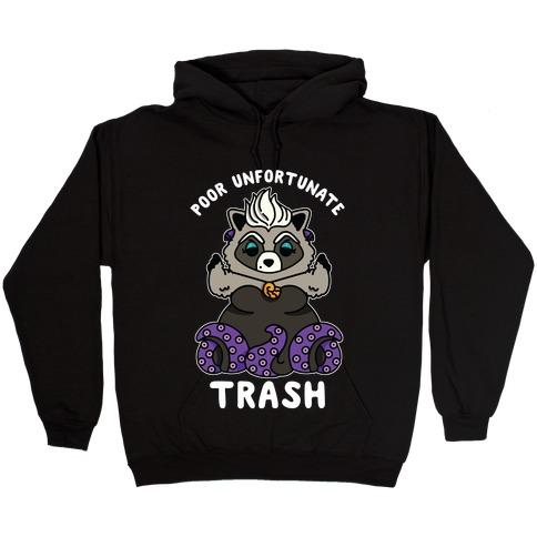 Poor Unfortunate Trash Raccoon  Hooded Sweatshirt